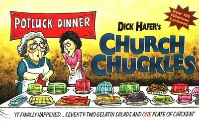 Church Chuckles  -     By: Dick Hafer