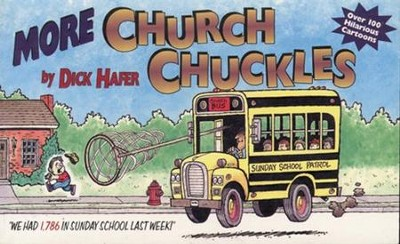 More Church Chuckles  -     By: Dick Hafer