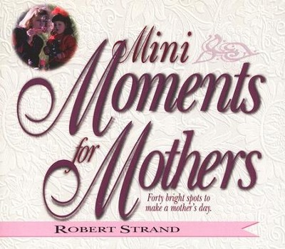 Mini-Moments for Mothers   -     By: Robert Strand