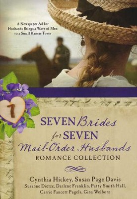 Seven Brides for Seven Mail-Order Husbands Romance Collection   -     By: Cynthia Hickey, Susan Davis, Darlene Franklin, Carrie Fancett Pagels