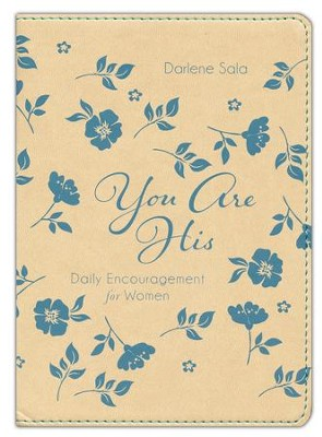 You Are His: Daily Encouragement for Women  -     By: Darlene Sala