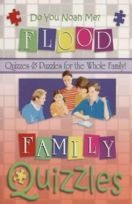 Family Quizzles: Do You Noah Me?-Flood   -     By: Roger Howerton