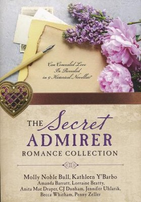 The Secret Admirer Romance Collection   -     By: Molly Noble Bull, Kathleen Y'Barbo, Amanda Barratt, Lorraine Beatty & 5 Others