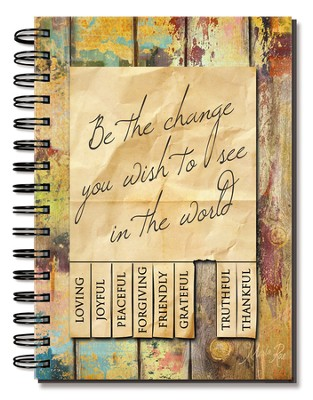Be the Change You Wish To See In the World Journal  -