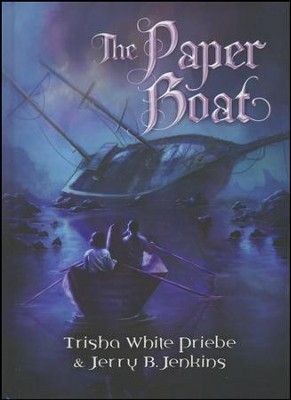 The Paper Boat  -     By: Trisha White Priebe, Jerry B. Jenkins