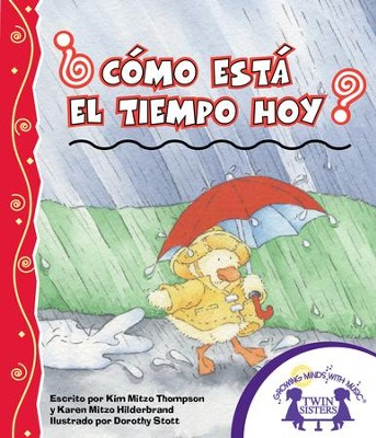 ¿Cómo Está el Tiempo Hoy? PDF  (How is the Weather Today? PDF)   [Download] -     By: Kim Mitzo Thompson, Karen Mitzo Hilderbrand     Illustrated By: Darothy Stott