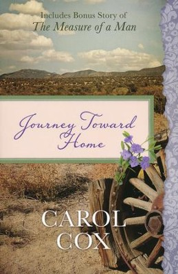 Journey Toward Home   -     By: Carol Cox