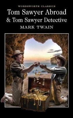 Tom Sawyer Abroad & Tom Sawyer, Detective  -     By: Mark Twain