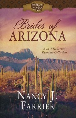 Brides of Arizona: 3-in-1 Historical Romance Collection  -     By: Nancy Farrier