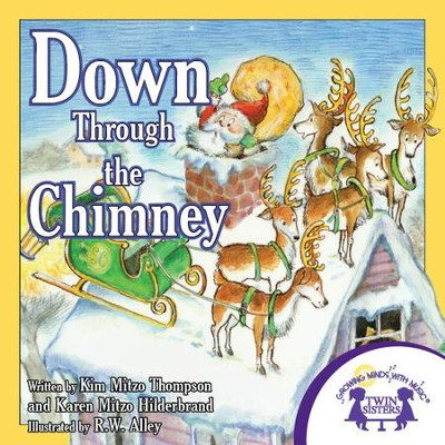 Down Through The Chimney - PDF Download  [Download] -     By: Kim Mitzo Thompson, Karen Mitzo Hilderbrand     Illustrated By: R.W. Alley