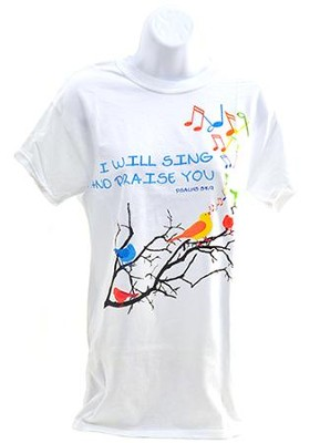 I Will Sing and Praise You Shirt, White, Large  -