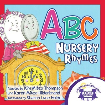 ABC Nursery Rhymes - PDF Download  [Download] -     By: Kim Mitzo Thompson, Karen Mitzo Hilderbrand     Illustrated By: Sharon Lane Holm