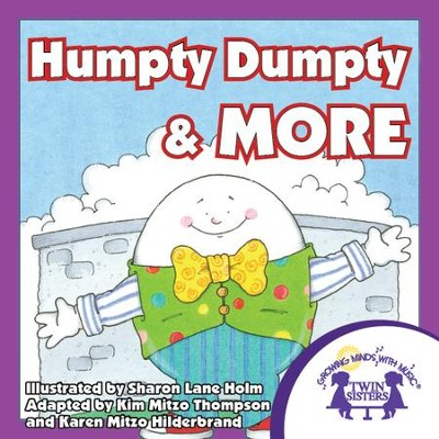 Humpty Dumpty & More - PDF Download  [Download] -     By: Kim Mitzo Thompson, Karen Mitzo Hilderbrand     Illustrated By: Sharon Lane Holm