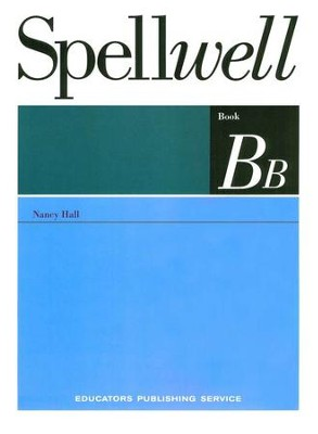 Spellwell BB--Grade 3   -     By: Nancy Hall