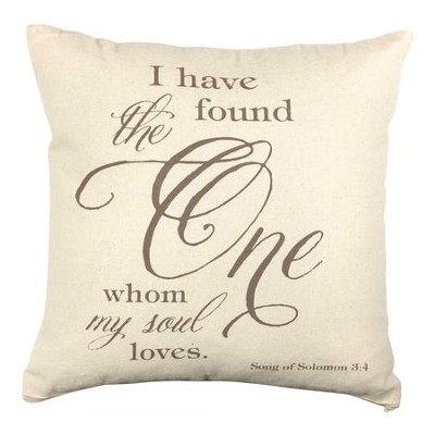 I Have Found the One Whom My Soul Loves Pillow  -