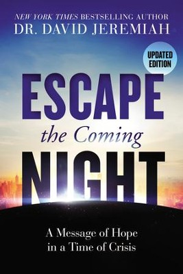 Escape the Coming Night, Updated Edition    -     By: David Jeremiah