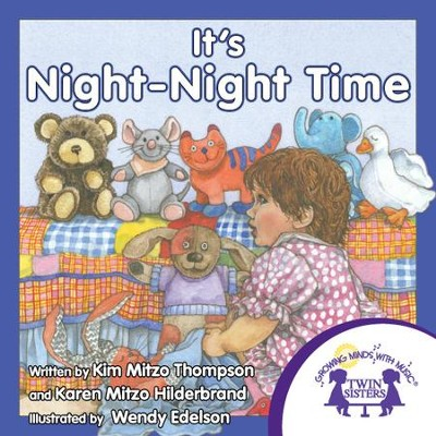 It's Night-Night Time - PDF Download  [Download] -     By: Kim Mitzo Thompson, Karen Mitzo Hilderbrand     Illustrated By: Wendy Edelson