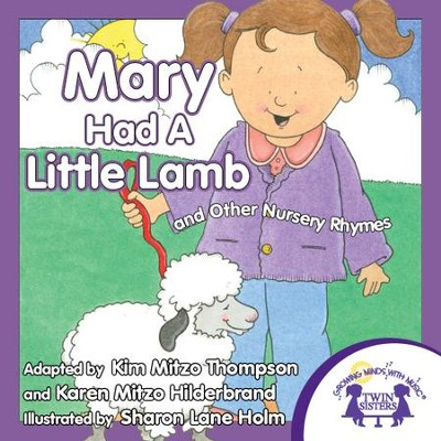 Mary Had A Little Lamb - PDF Download  [Download] -     By: Kim Mitzo Thompson, Karen Mitzo Hilderbrand     Illustrated By: Sharon Lane Holm