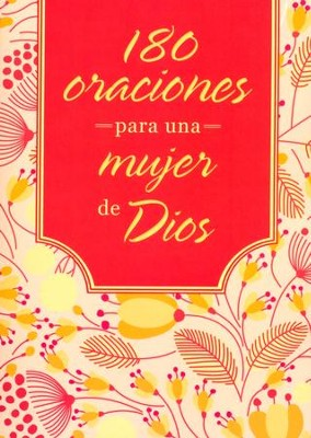 180 Oraciones para la Mujer de Dios  (180 Prayers for a Woman of God)  -     By: Compiled by Barbour Staff