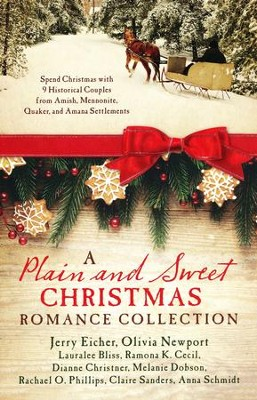 A Plain and Sweet Christmas Romance Collection Historical Couples from Amish, Mennonite, Quaker, and Amana Settlements  -     By: Lauralee Bliss, Ramona K. Cecil, Dianne Christner