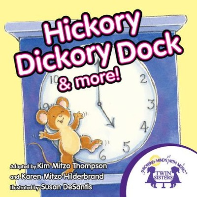 Hickory Dickory Dock - PDF Download  [Download] -     By: Kim Mitzo Thompson, Karen Mitzo Hilderbrand     Illustrated By: Susan DeSantis