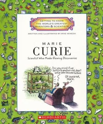 Getting to Know the World's Greatest Inventors & Scientists: Marie Curie  -     By: Mike Venezia