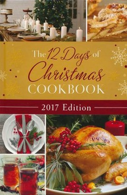 The 12 Days of Christmas Cookbook, 2017 Edition   -     By: Compiled by Barbour Staff