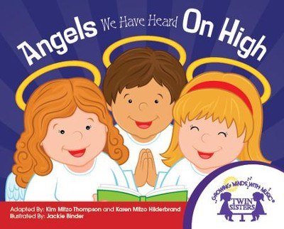Angels We Have Heard On High - PDF Download  [Download] -     By: Kim Mitzo Thompson, Karen Mitzo Hilderbrand     Illustrated By: Jackie Binder