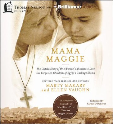 Mama Maggie: The Untold Story of One Woman's Mission to Love the Garbage Kids of Egypt - unabridged audiobook on CD  -     By: Marty Makary, Ellen Vaughn