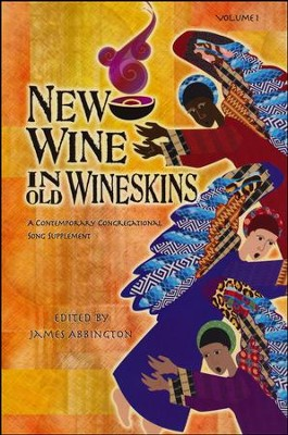 New Wine in Old Wineskins, Volume 1   -     By: James Abbington