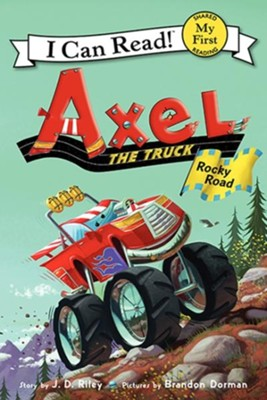 Axel the Truck: Rocky Road  -     By: J.D. Riley     Illustrated By: Brandon Dorman