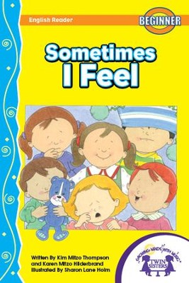 Sometimes I Feel - PDF Download  [Download] -     By: Kim Mitzo Thompson, Karen Mitzo Hilderbrand     Illustrated By: Sharon Lane Holm
