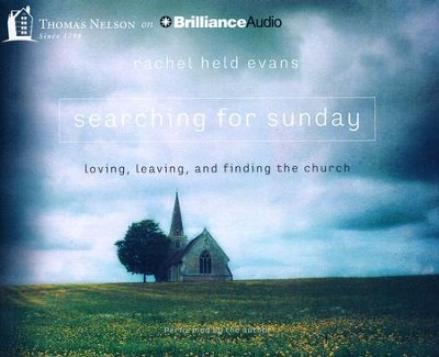 Searching for Sunday: Loving, Leaving, and Finding the Church - unabridged audiobook on CD  -     By: Rachel Evans