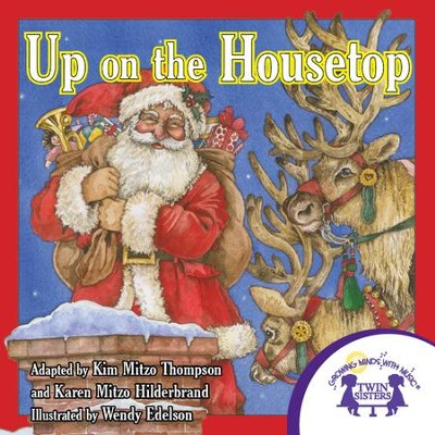 Up On the Housetop - PDF Download  [Download] -     By: Kim Mitzo Thompson, Karen Mitzo Hilderbrand     Illustrated By: Wendy Edelson