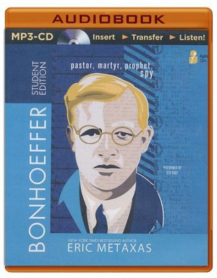 Bonhoeffer Student Edition: Pastor, Martyr, Prophet, Spy - unabridged audiobook on MP3-CD  -     By: Eric Metaxas