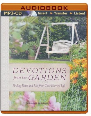 Devotions from the Garden: Finding Peace and Rest in Your Busy Life - unabridged audiobook on MP3-CD  -     By: Miriam Drennan