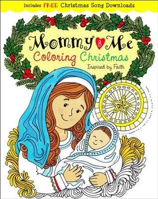 Mommy & Me Coloring Christmas: Creativity Inspired by Faith  -     By: Karen Mitzo Hilderbrand, Kim Mitzo Thompson