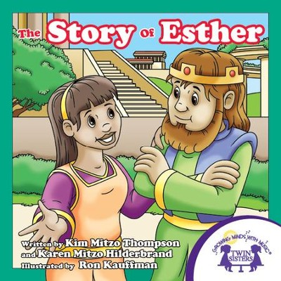 The Story of Esther - PDF Download  [Download] -     By: Kim Mitzo Thompson, Karen Mitzo Hilderbrand     Illustrated By: Ron Kauffman