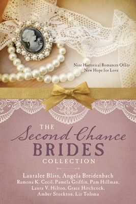 The Second Chance Brides Collection: Nine Historical Romances Offer New Hope for Love  -     By: Lauralee Bliss, Angela Breidenbach, Ramona K. Cecil