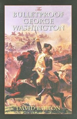 Bulletproof George Washington   -     By: David Barton