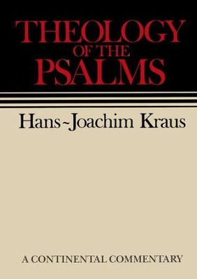 Theology of the Psalms: Continental Commentary Series [CCS]   -     By: Hans-Joachim Kraus