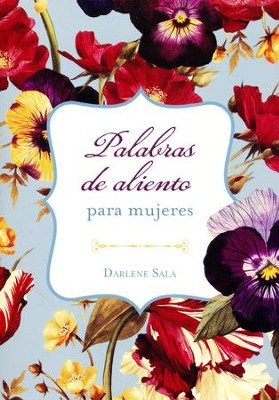 Palabras de Aliento para Mujeres  (Encouraging Words for Women)  -     By: Darlene Sala