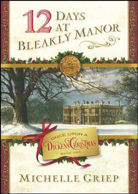 12 Days at Bleakly Manor #1  -     By: Michelle Griep