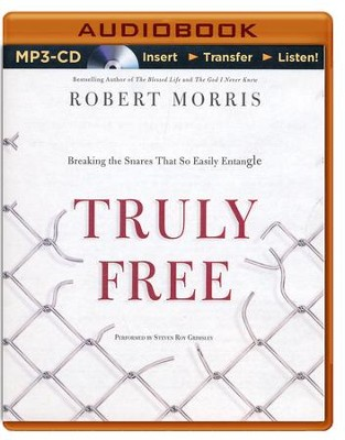 Truly Free: Breaking the Snares That So Easily Entangle - unabridged audiobook on MP3-CD  -     Narrated By: Steven Roy Grimsley     By: Robert Morris