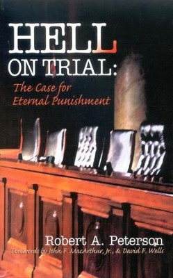Hell on Trial: The Case for Eternal Punishment   -     By: Robert A. Peterson