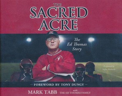 The Sacred Acre: The Ed Thomas Story - unabridged audio book on CD  -     Narrated By: Stefan Rudnicki     By: Mark Tabb, Jan Thomas, Aaron Thomas, Todd Thomas