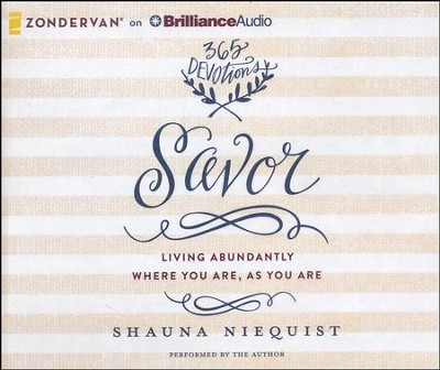 Savor: Living Abundantly Where You Are, As You Are - unabridged audiobook on CD  -     By: Shauna Niequist
