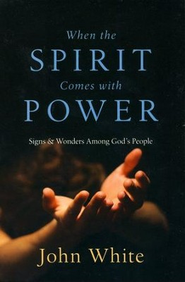 When the Spirit Comes with Power   -     By: John White