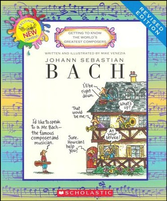Getting to Know the World's Greatest Composers: Johann Sebastian Bach (Revised)  -     By: Mike Venezia