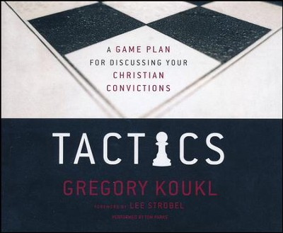 Tactics: A Game Plan for Discussing Your Christian Convictions - unabridged audio book on CD  -     By: Gregory Koukl